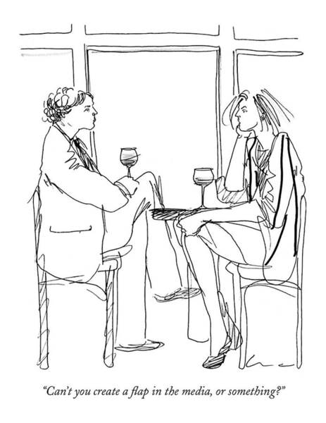 Wine Drawing - Can't You Create A Flap In The Media by Richard Cline