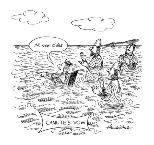 Bush Drawing - Canute's Vow by J.B. Handelsman