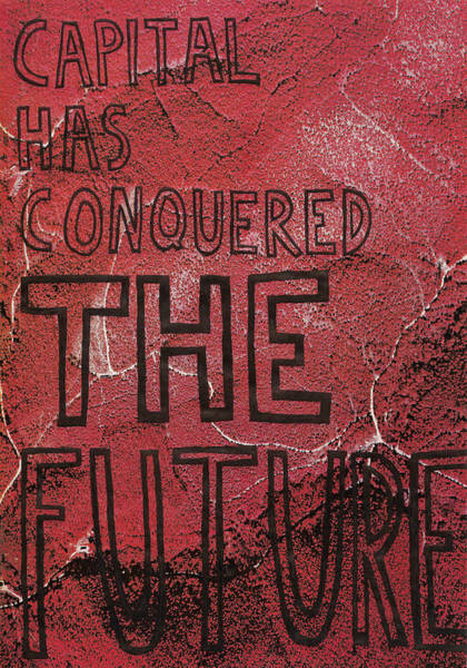 Capitalism Mixed Media - Capital Has Conquered The Future by Neil Campau