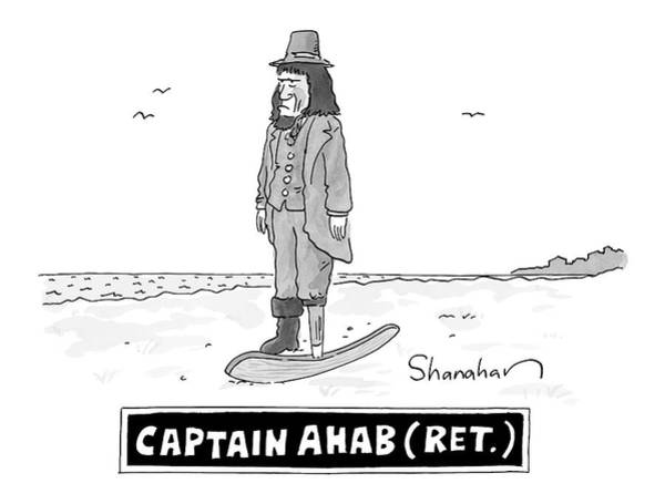 August 11th Drawing - Captain Ahab Retired -- Peg Leg Is Shaped Like by Danny Shanahan