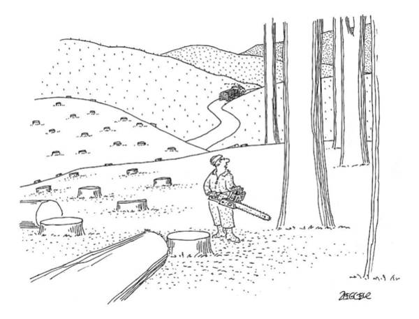Lumberjacks Drawing - Caption Contest. A Lumberjack Stands In A Forest by Jack Ziegler