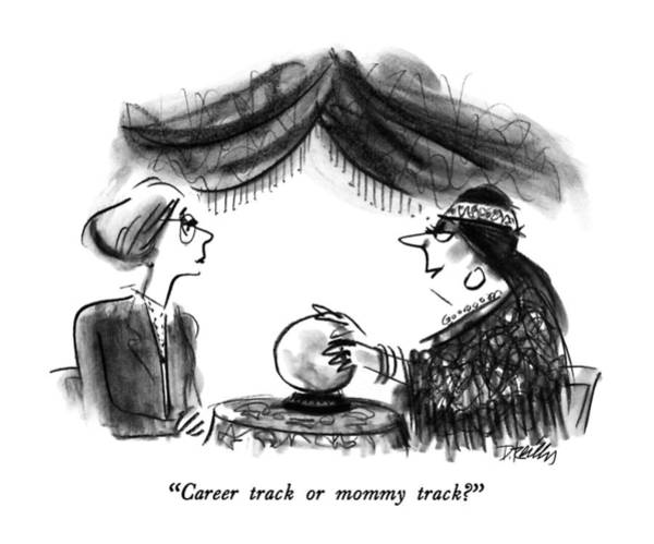 Career Drawing - Career Track Or Mommy Track? by Donald Reilly