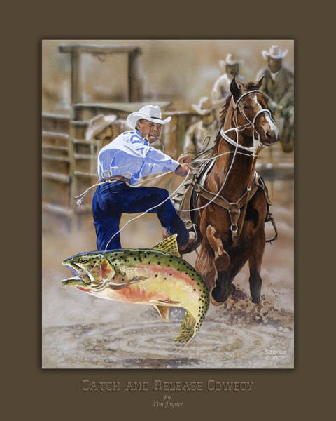 Painting - Catch And Release Cowboy by Tim  Joyner