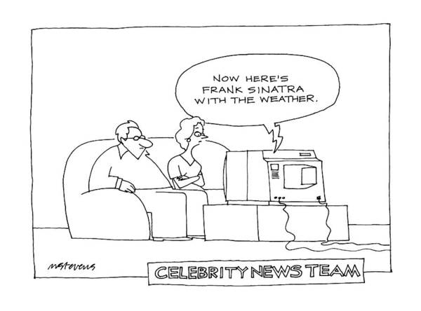 T.v Drawing - Celebrity News Team Now Here's Frank Sinatra by Mick Stevens