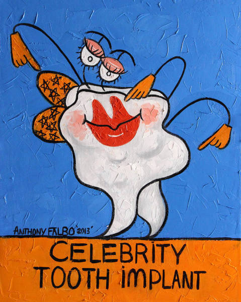 Painting - Celebrity Tooth Implant Dental Art By Anthony Falbo by Anthony Falbo