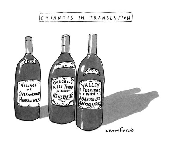 Wine Bottle Drawing - Chiantis In Translation by Michael Crawford