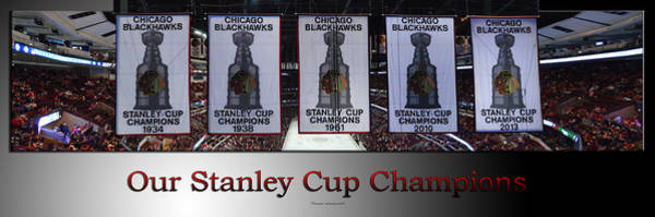 Wall Art - Photograph - Chicago Blackhawks Our Stanley Cup Champions Banners Sb by Thomas Woolworth