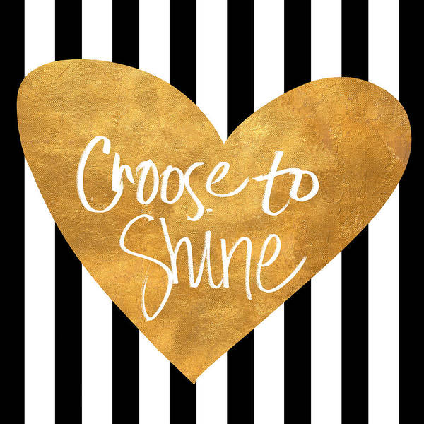 Love Digital Art - Choose To Shine by South Social Studio