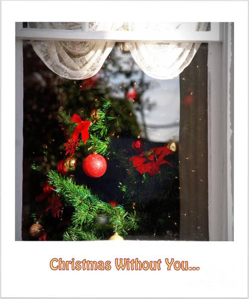 Photograph - Christmas Without You... by Susanne Van Hulst