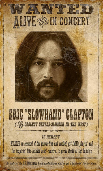 Wall Art - Digital Art - Clapton Wanted Poster by Gary Bodnar