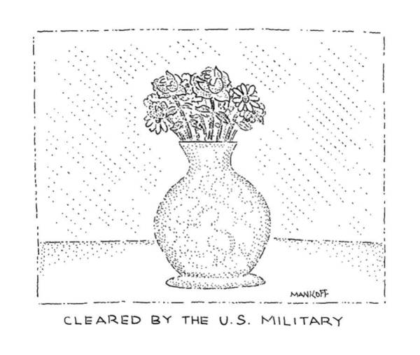 Persian Gulf Drawing - Cleared By The U.s. Military by Robert Mankoff