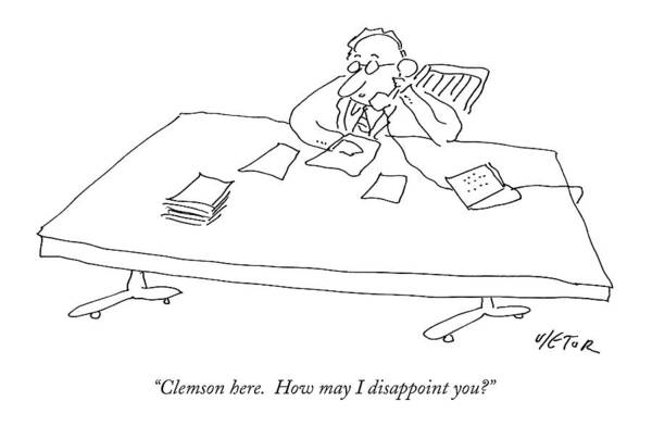 April 21st Drawing - Clemson Here. How May I Disappoint You? by Dean Vietor