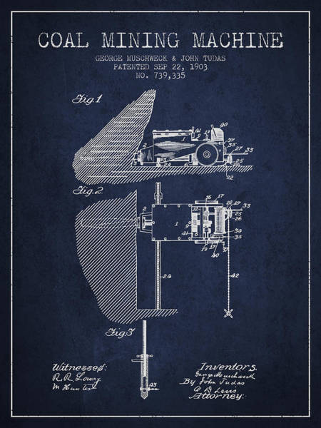 Coals Wall Art - Digital Art - Coal Mining Machine Patent From 1903- Navy Blue by Aged Pixel