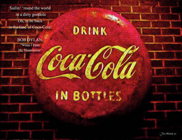 Bob Dylan Digital Art - Coca Cola Dylan Quote by Joan  Minchak