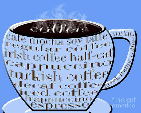 Digital Art - Coffee Cup Blue Typography by Andee Design