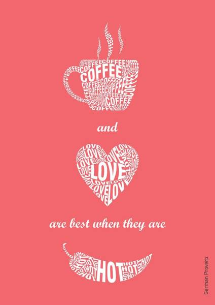 Wall Art - Digital Art - Coffee Love Quote Typographic Print Art Quotes Poster by Lab No 4 - The Quotography Department