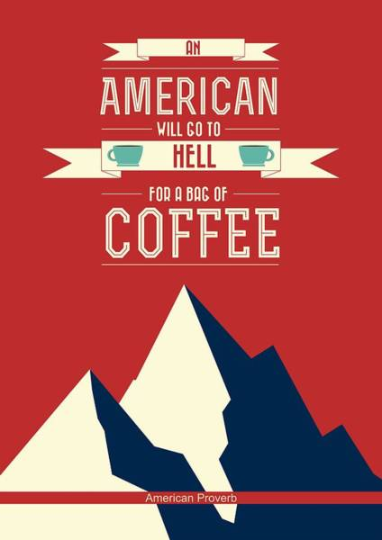 Wall Art - Digital Art - Coffee Print Art Poster American Proverb Quotes Poster by Lab No 4 - The Quotography Department