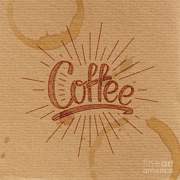 Wall Art - Digital Art - Coffee. Vector Illustration. Lettering by Maximmmmum