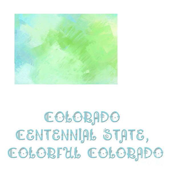 Digital Art - Colorado - Centennial State - Colorful Colorado - Map - State Phrase - Geology by Andee Design