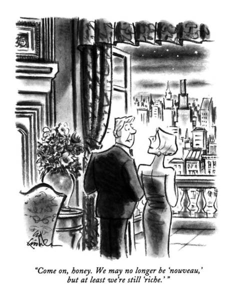 Rich Drawing - Come On, Honey.  We May No Longer Be 'nouveau,' by Ed Fisher