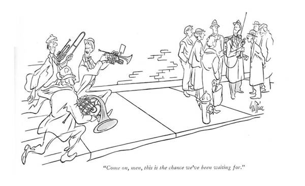 Concerts Drawing - Come On, Men, This Is The Chance We've by George Price