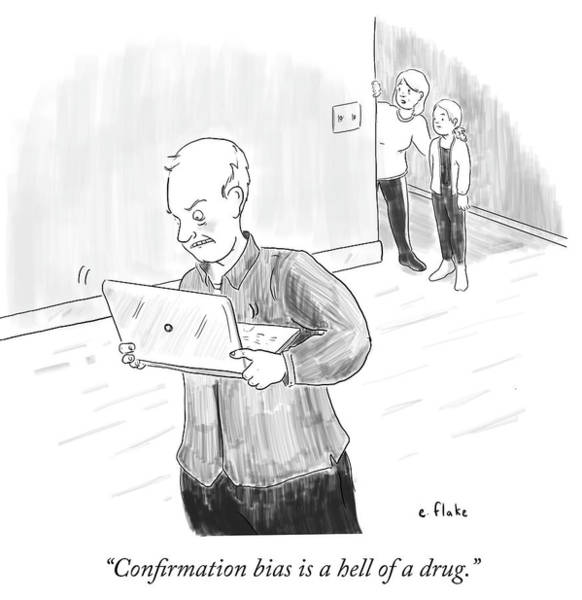 Wall Art - Drawing - Confirmation Bias Is A Hell Of A Drug by Emily Flake