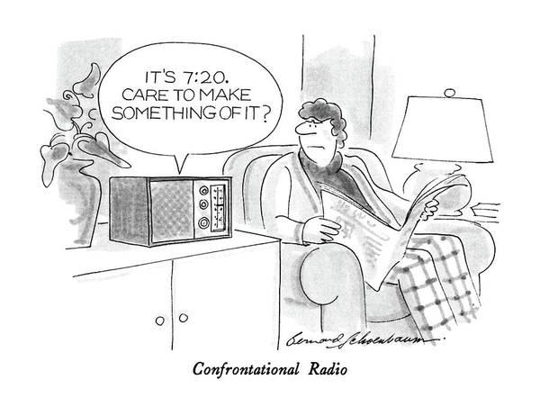 7 Drawing - Confrontational Radio It's 7:20 by Bernard Schoenbaum