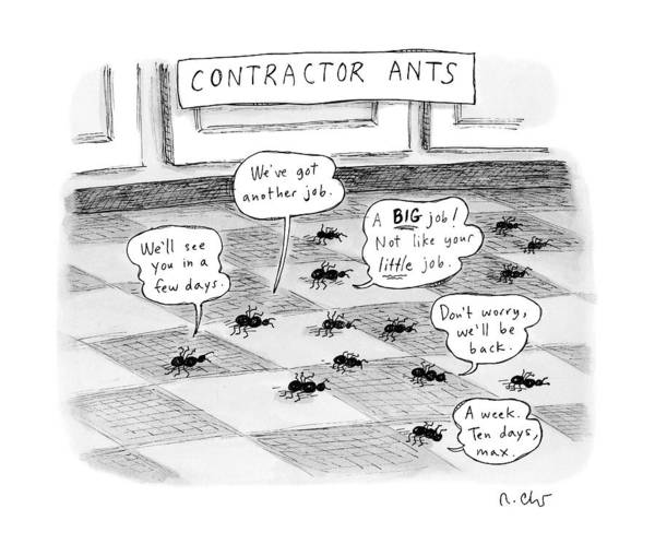 2011 Drawing - Contractor Ants Are Leaving A House. Ants' Speech by Roz Chast
