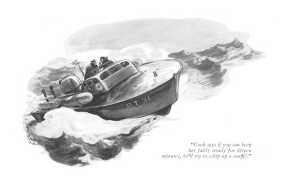 Captain Drawing - Cook Says If You Can Keep Her Fairly Steady by Richard Decker