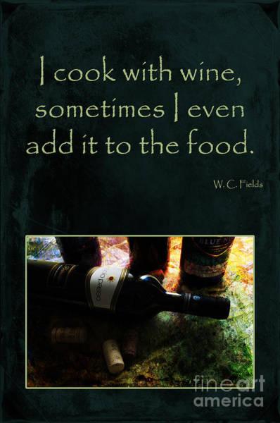 Photograph - Cook With Wine by Randi Grace Nilsberg