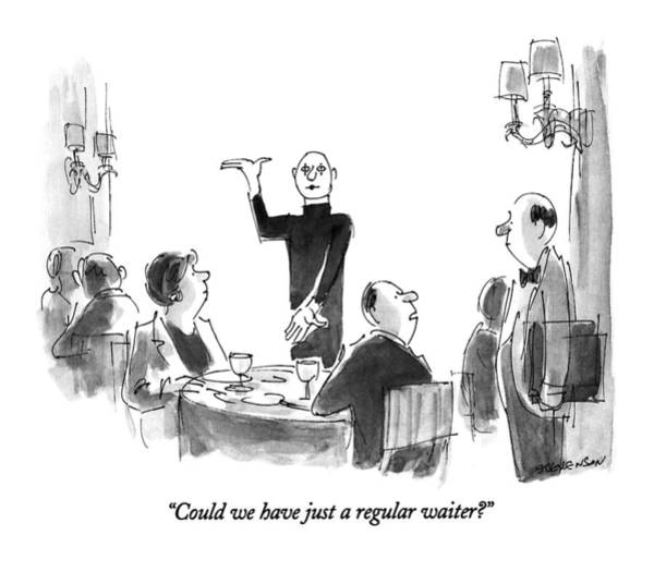July 5th Drawing - Could We Have Just A Regular Waiter? by James Stevenson