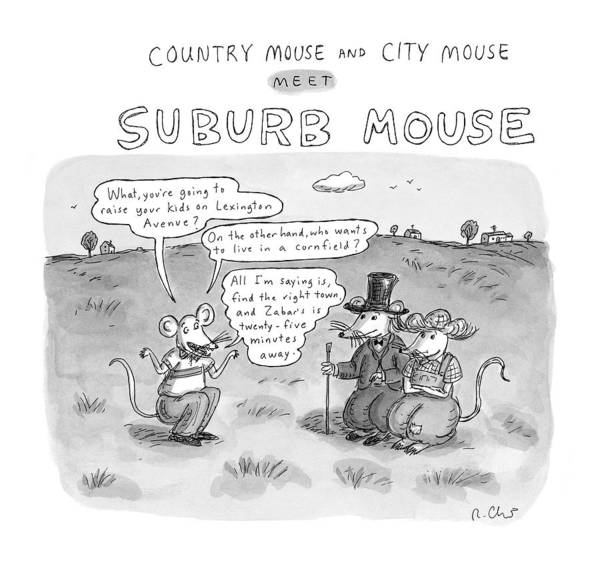 Suburb Drawing - Country Mouse And City Mouse Meet Suburb Mouse by Roz Chast