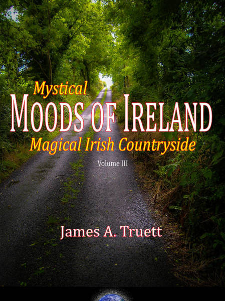 Photograph - Cover Of Vol. 3 - Mystical Moods Of Ireland by James Truett