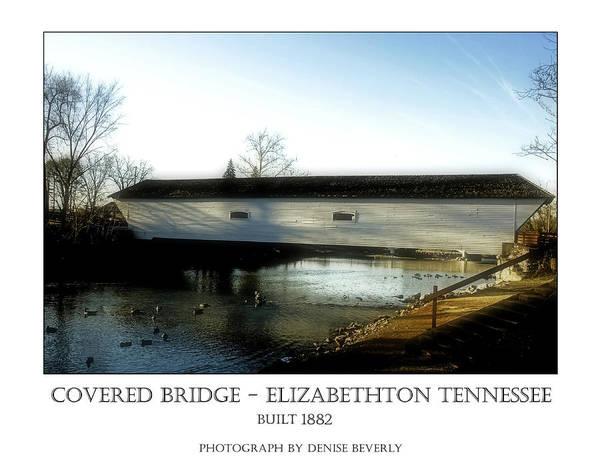 Photograph - Covered Bridge - Elizabethton Tennessee by Denise Beverly