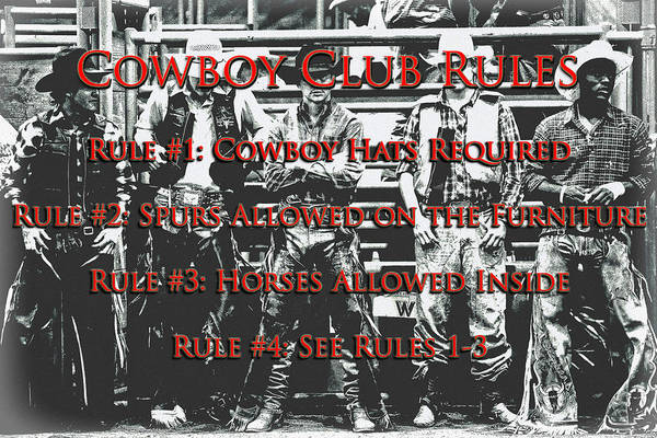 Photograph - Cowboy Club Rules by Lincoln Rogers