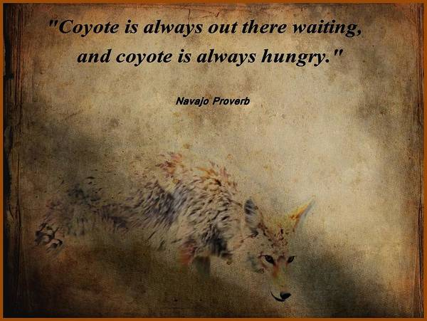 Proverb Photograph - Coyote Proverb by Dan Sproul