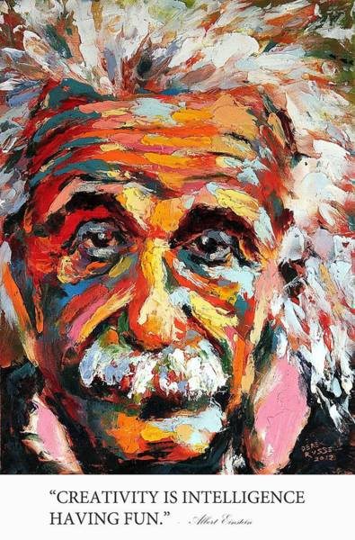 Einstein Wall Art - Painting - Creativity Is Intelligence Having Fun Albert Einstein by Derek Russell