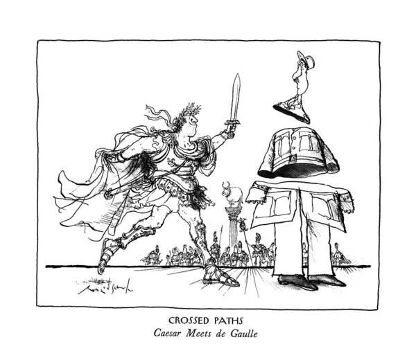 Sword Drawing - Crossed Paths Caesar Meets De Gaulle by Ronald Searle
