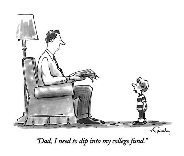 January 31st Drawing - Dad, I Need To Dip Into My College Fund by Mike Twohy