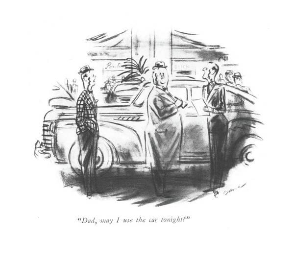 Dove Drawing - Dad, May I Use The Car Tonight? by Leonard Dove