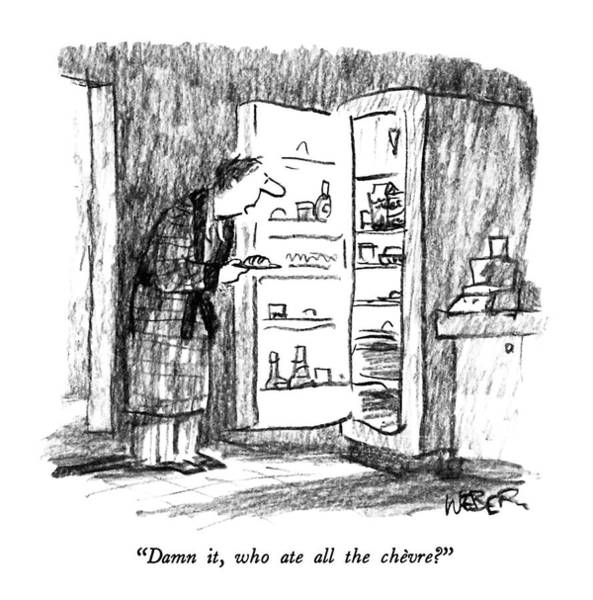 Cheese Drawing - Damn It, Who Ate All The Chevre? by Robert Weber