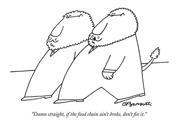 Dine Drawing - Damn Straight by Charles Barsotti