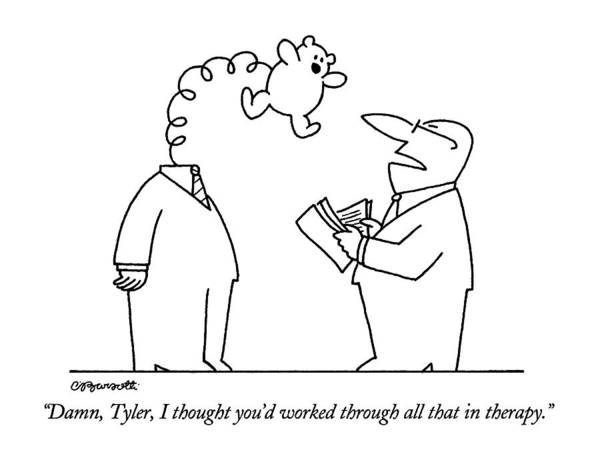 Work Out Drawing - Damn, Tyler, I Thought You'd Worked Through All by Charles Barsotti