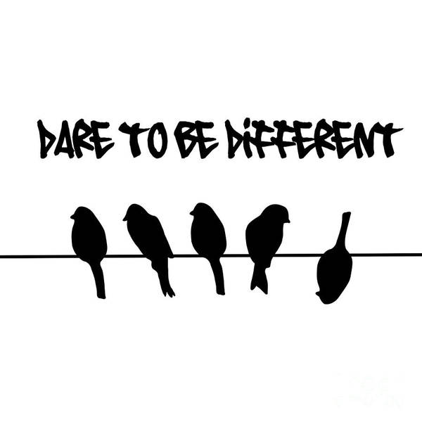 Individuality Digital Art - Dare To Be Different Birds On A Wire by Li Or