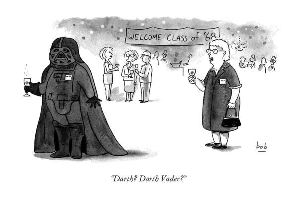 High School Reunion Drawing - Darth? Darth Vader? by Bob Eckstein