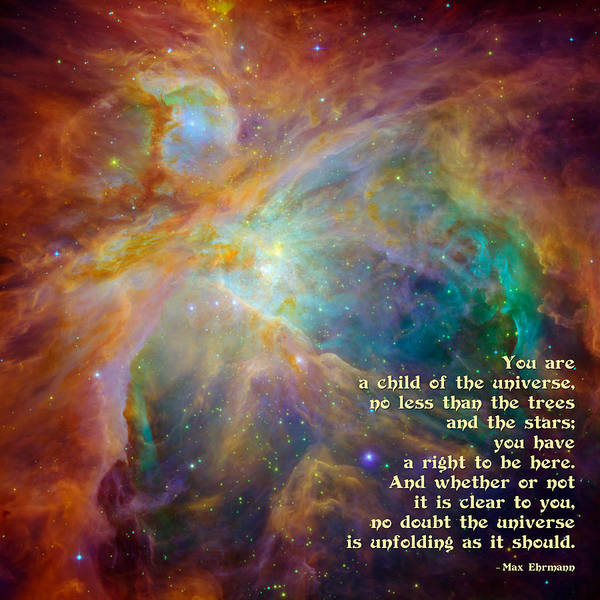 Wall Art - Digital Art - Desiderata - Child Of The Universe - Space by Ginny Gaura
