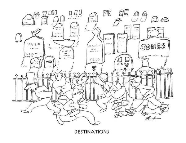 Travel Destinations Drawing - Destinations by James Thurber