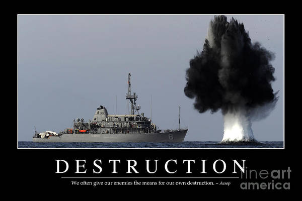 Photograph - Destruction Inspirational Quote by Stocktrek Images