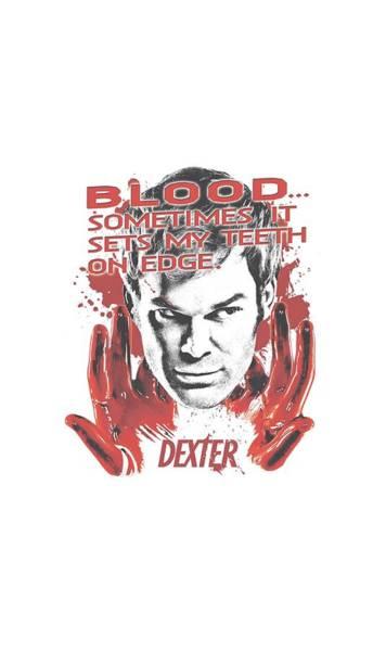 Suspense Digital Art - Dexter - Blood by Brand A