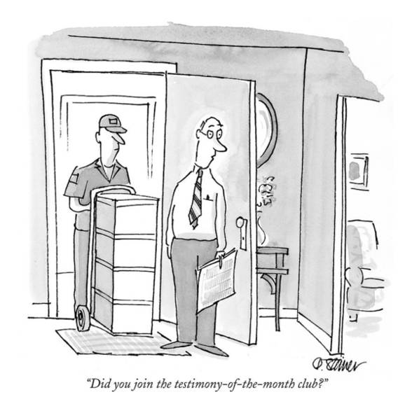 Scandal Drawing - Did You Join The Testimony-of-the-month Club? by Peter Steiner